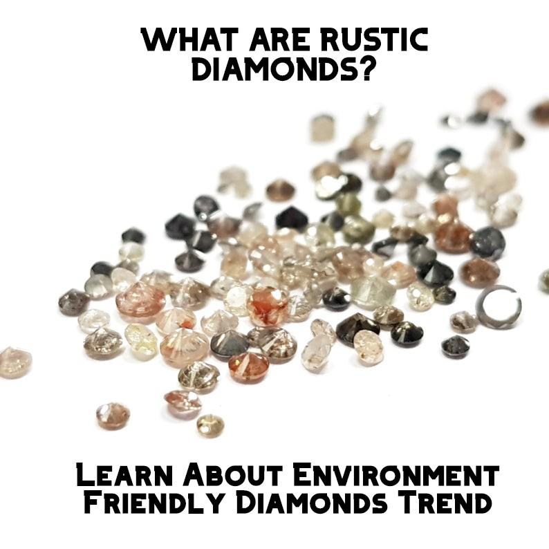 What are Rustic Diamonds?