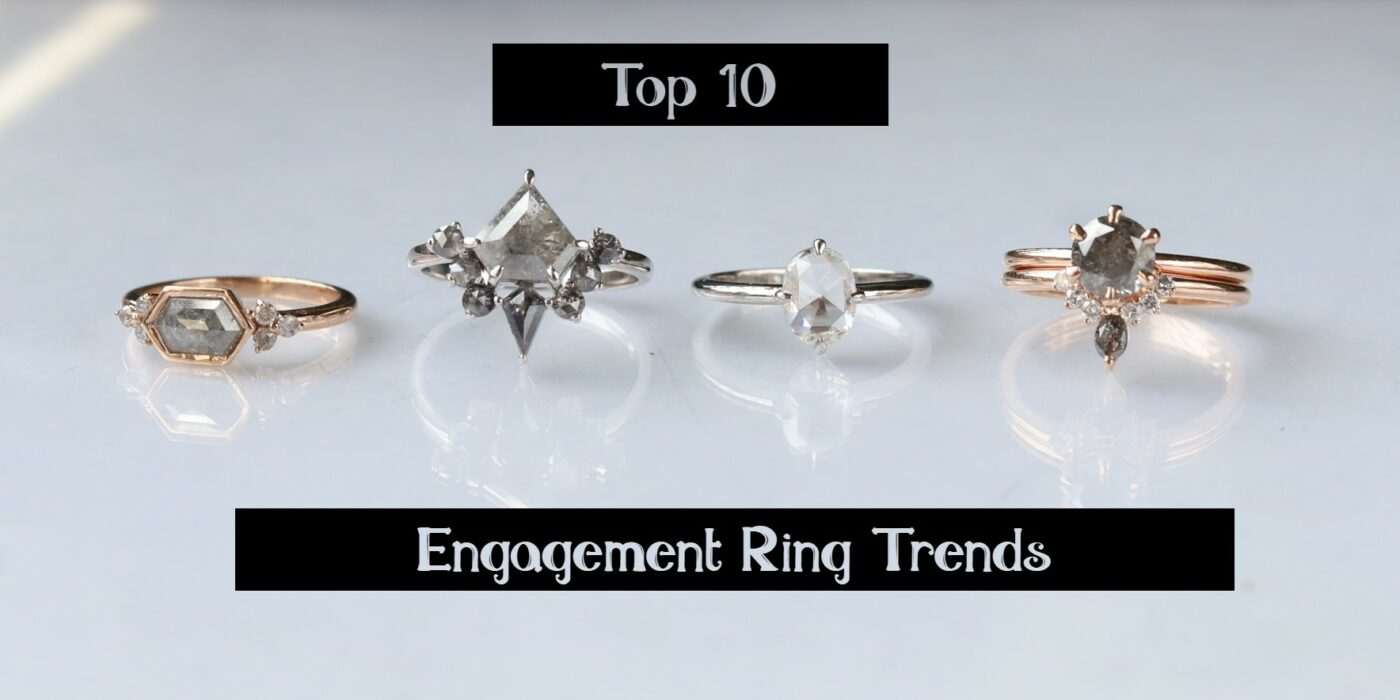 Top 10 Engagement Ring trends