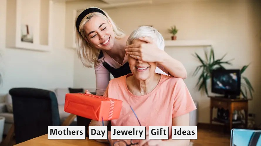 Mothers Day Jewelry Gift Ideas
